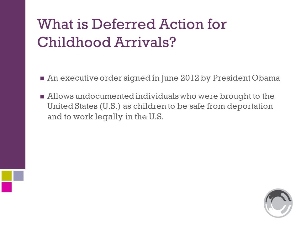 Presented by mariam kelly helen beasley ppt download what is deferred action for childhood arrivals yelopaper Choice Image