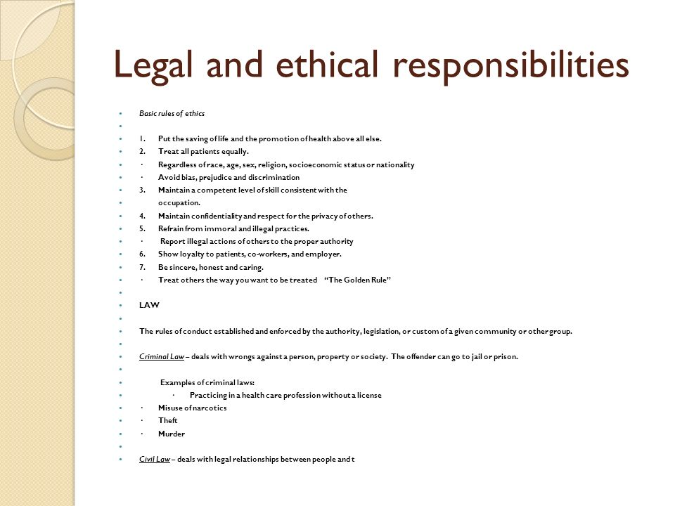 ethical and legal obligations Principle 3: moral and legal standards the psychologist in the practice of his   if the ethics code standard appears to conflict with the requirements of law,.