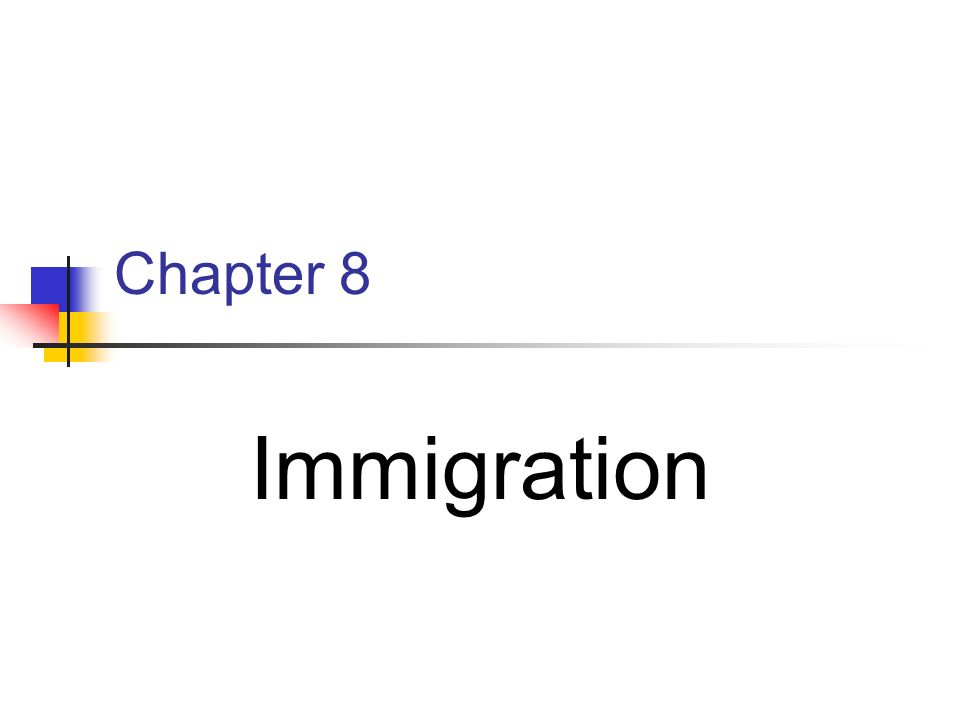 Chapter 8 Immigration