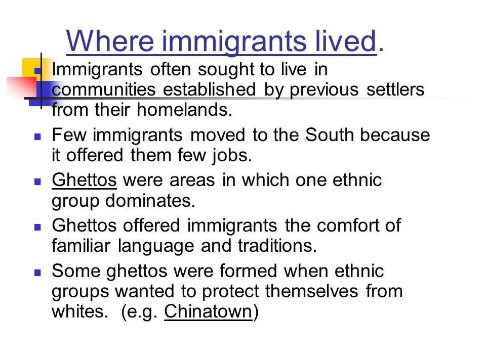 Where immigrants lived.