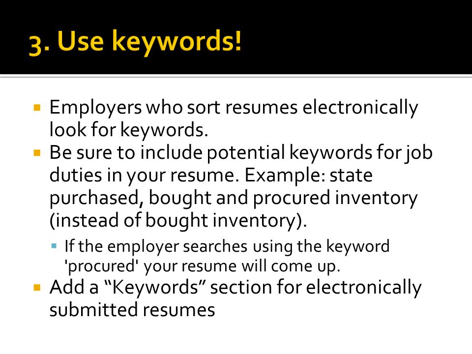 employers who sort resumes electronically look for keywords
