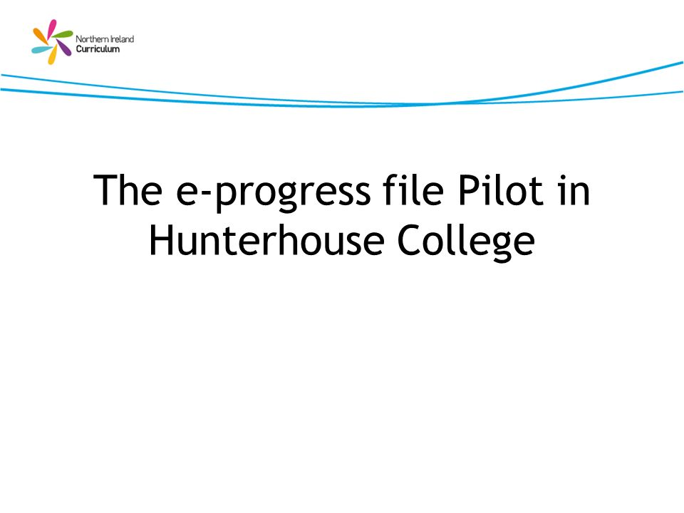 The e-progress file Pilot in Hunterhouse College