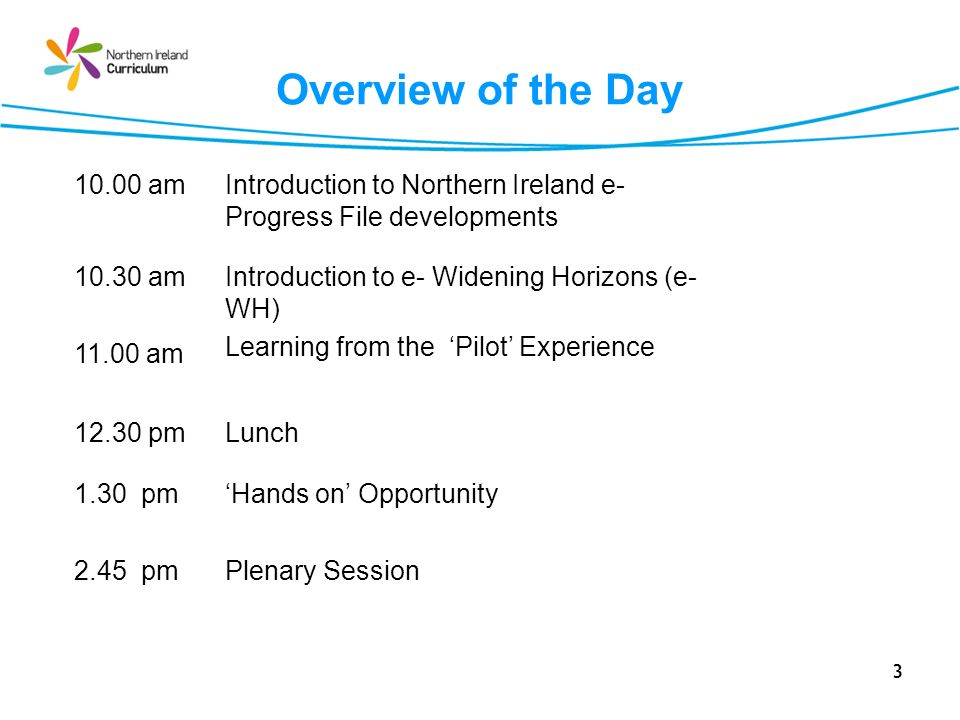 Overview of the Day 10.00 am. Introduction to Northern Ireland e- Progress File developments. 10.30 am.