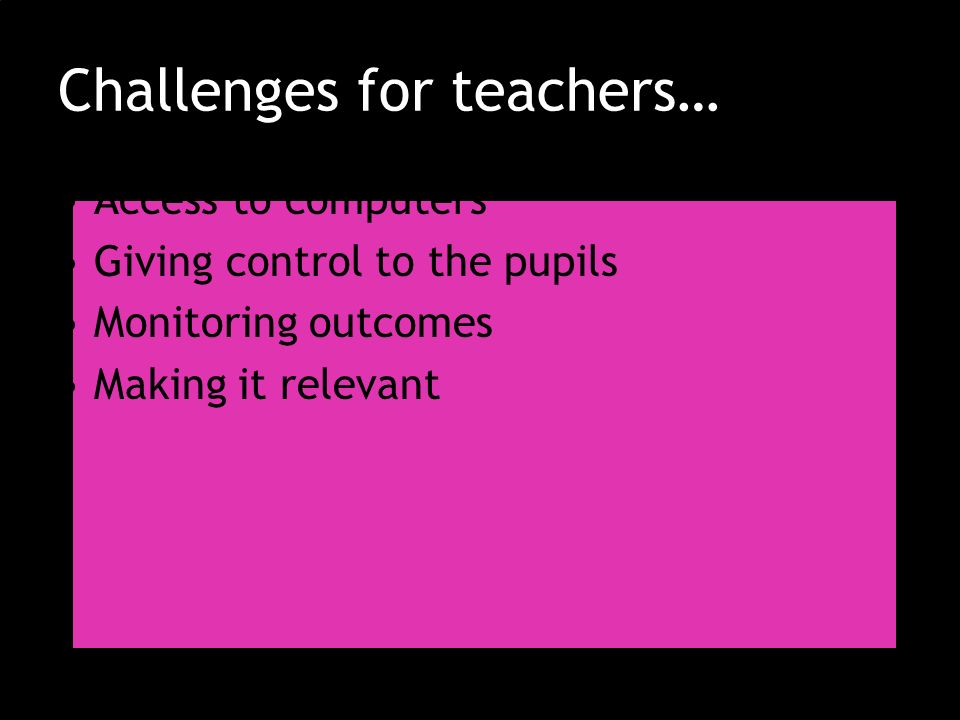 Challenges for teachers…
