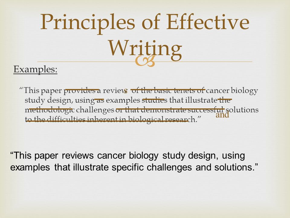 """what are effective writing principles for 10 principles of effective writing in his book, style: the art of writing well (cassell), fl lucas offered the following basic principles to """"shorten that painful process"""" of learning how to write better."""