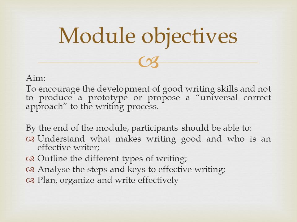 effective writing skills ppt  3 module objectives aim to encourage the development of good writing skills
