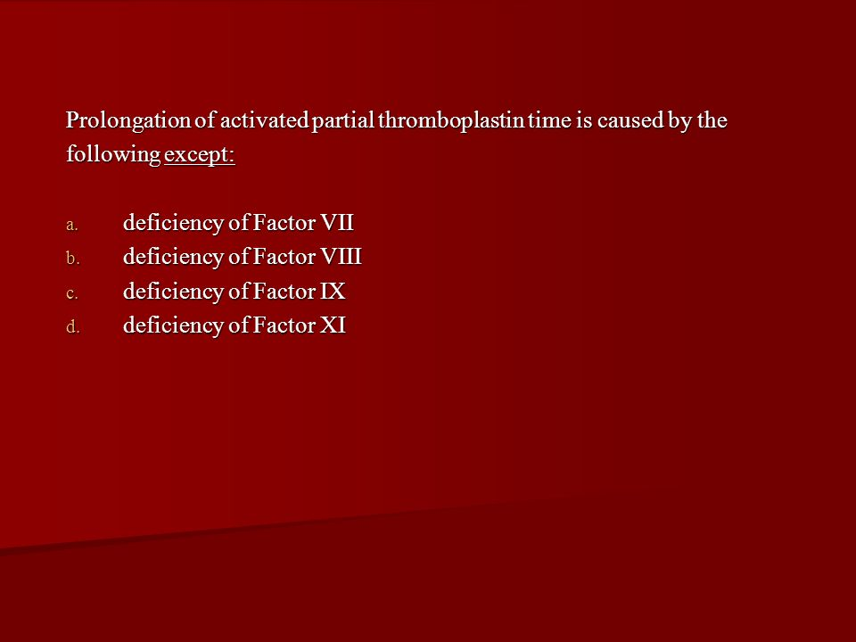 Prolongation of activated partial thromboplastin time is caused by the