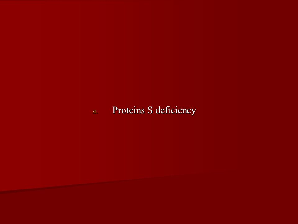 Proteins S deficiency