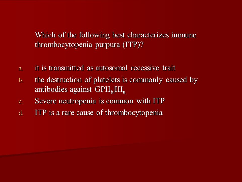 Which of the following best characterizes immune thrombocytopenia purpura (ITP)