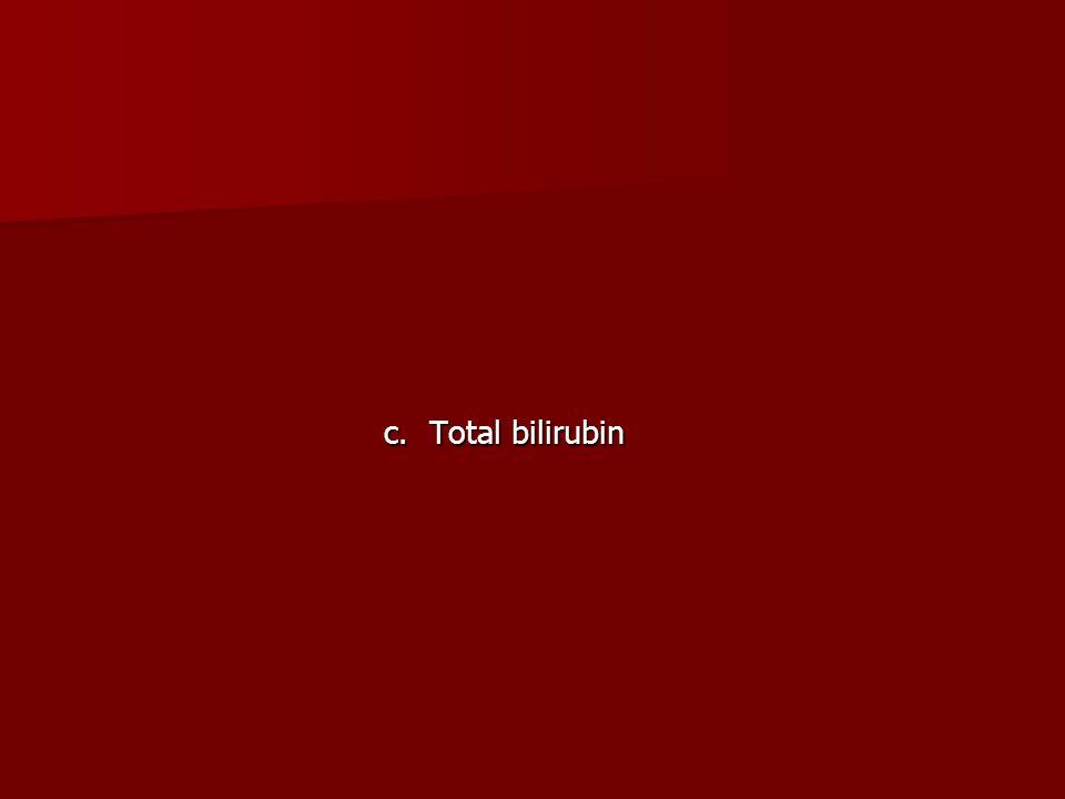 c. Total bilirubin