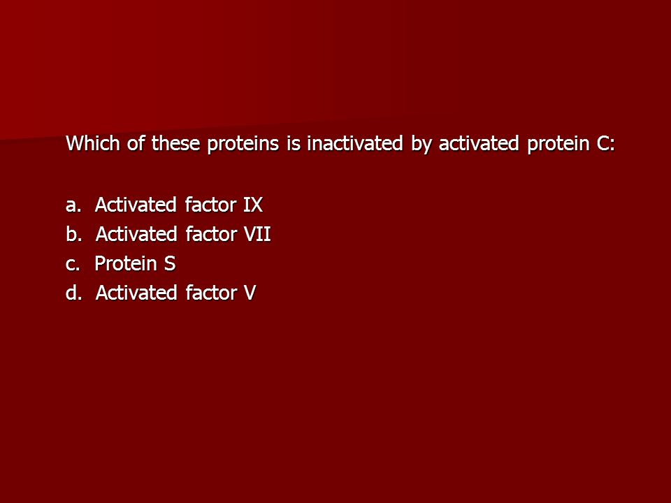 Which of these proteins is inactivated by activated protein C: