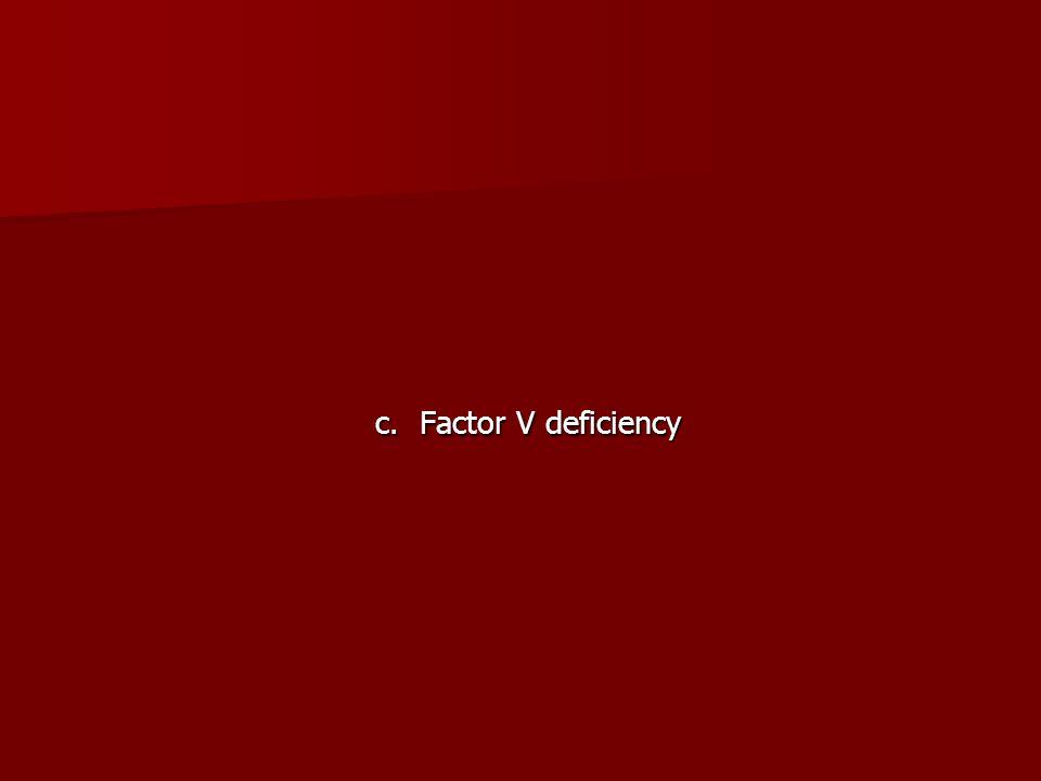 c. Factor V deficiency