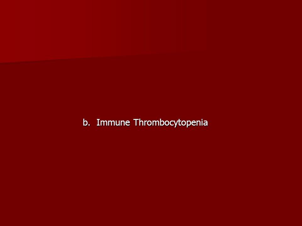 b. Immune Thrombocytopenia