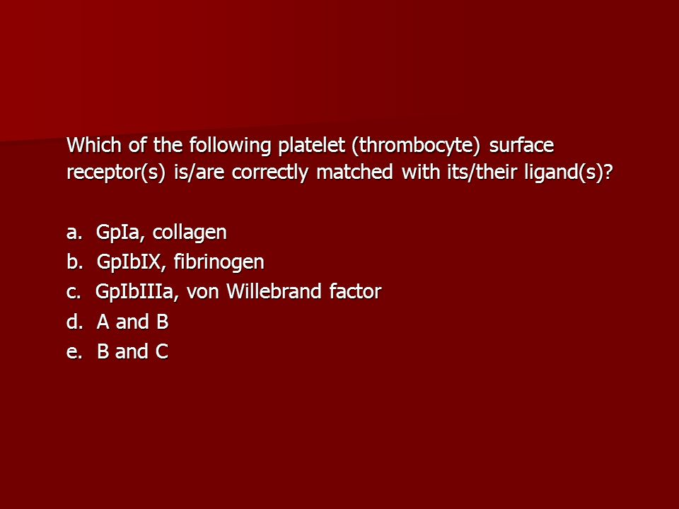 Which of the following platelet (thrombocyte) surface receptor(s) is/are correctly matched with its/their ligand(s)