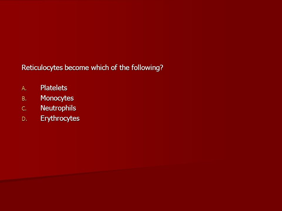 Reticulocytes become which of the following