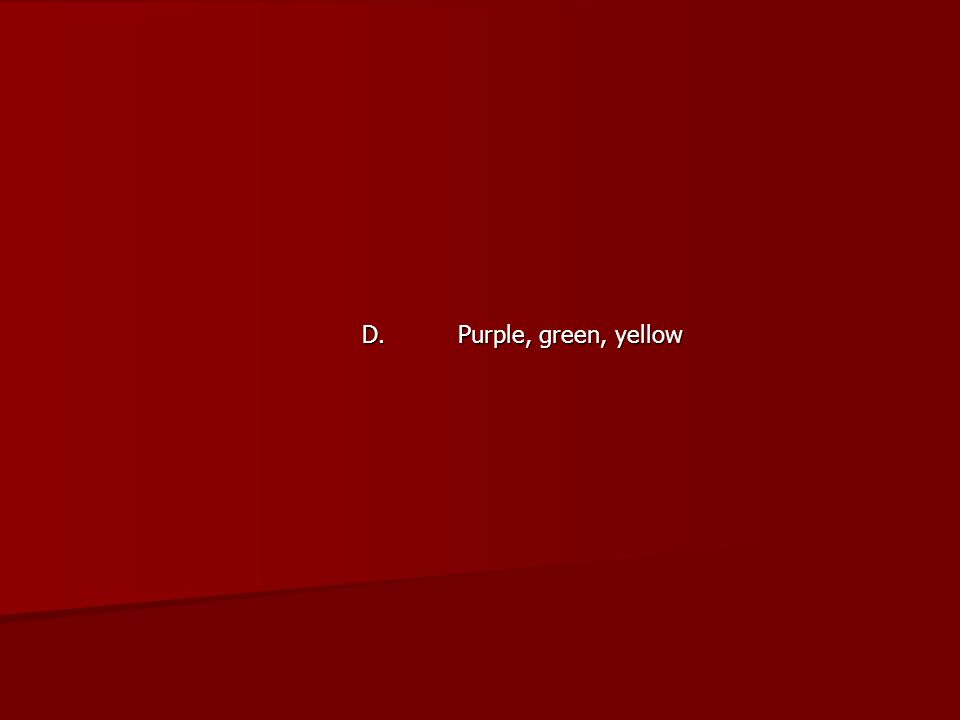 D. Purple, green, yellow