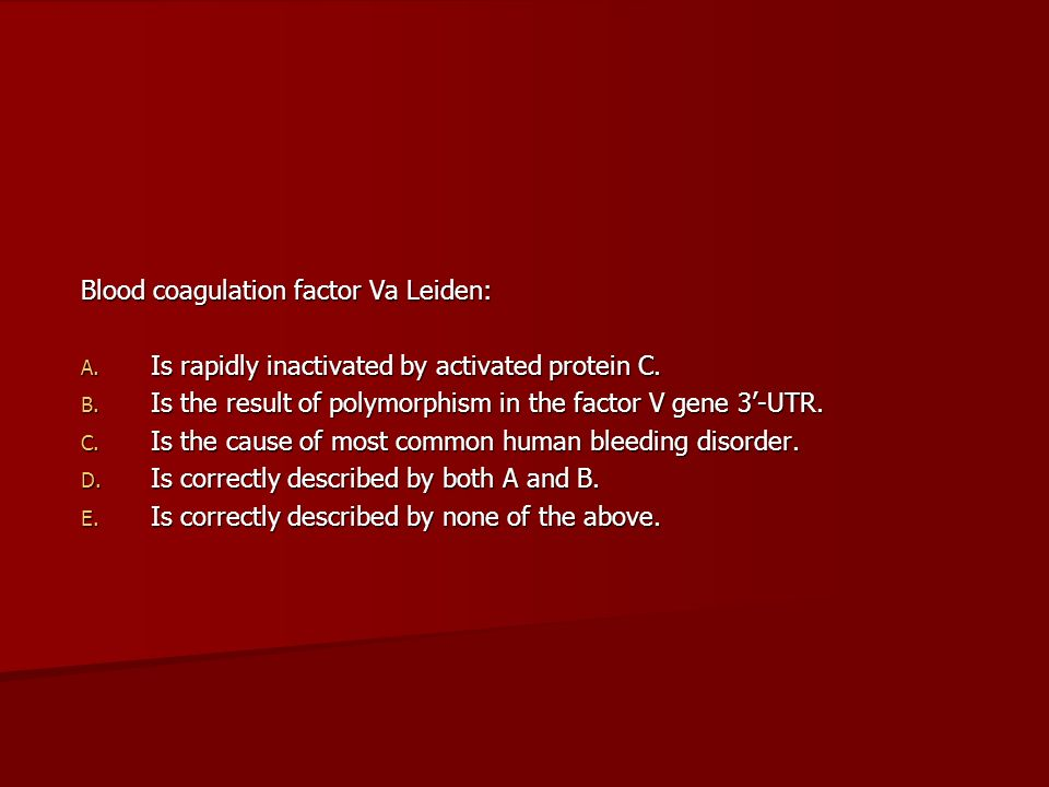 Blood coagulation factor Va Leiden: