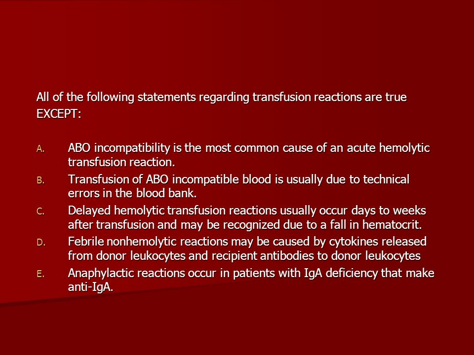 All of the following statements regarding transfusion reactions are true