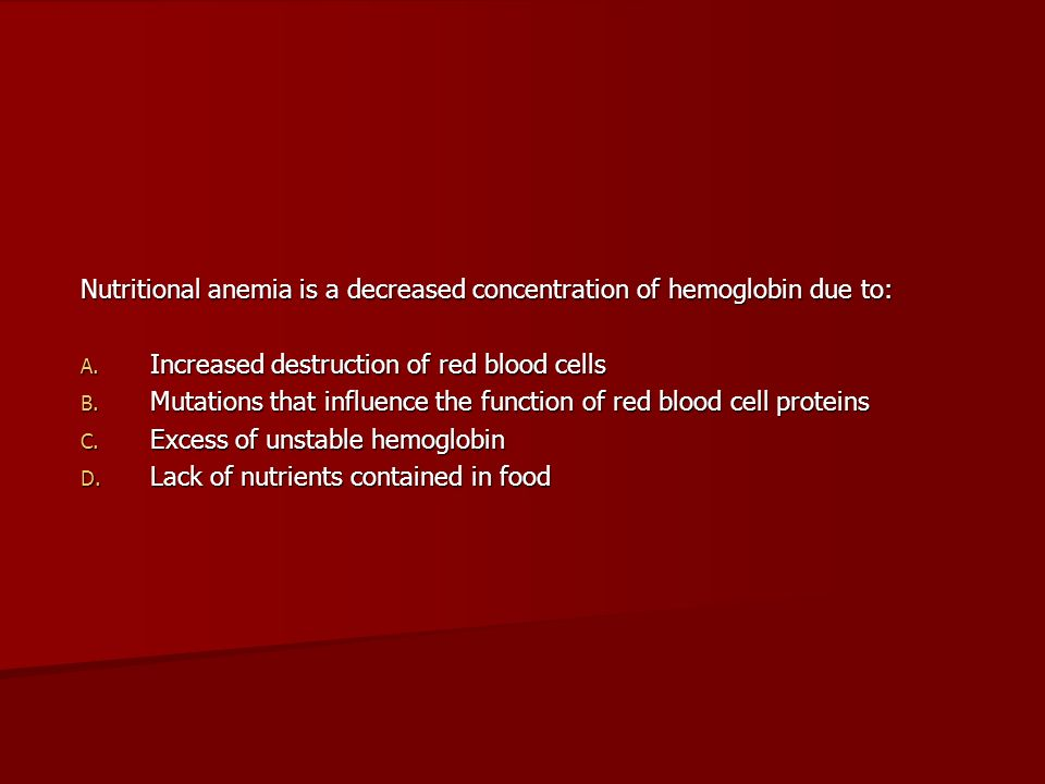 Nutritional anemia is a decreased concentration of hemoglobin due to: