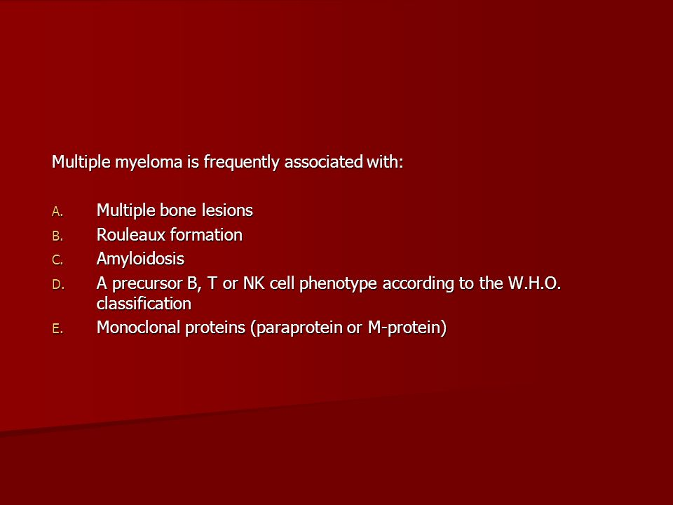 Multiple myeloma is frequently associated with: