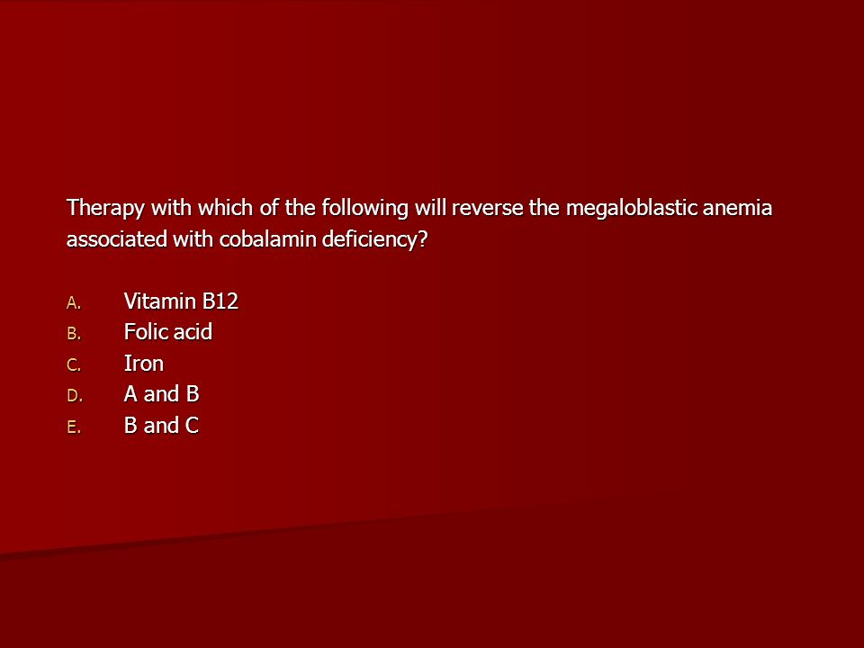 Therapy with which of the following will reverse the megaloblastic anemia