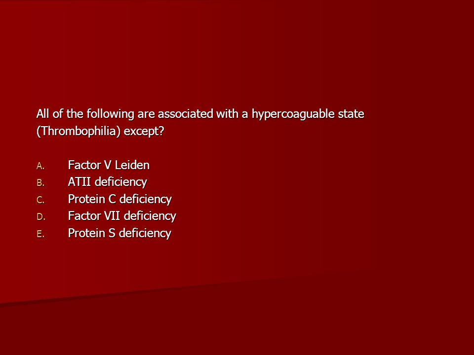 All of the following are associated with a hypercoaguable state