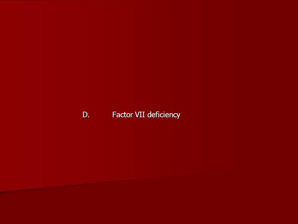 D. Factor VII deficiency