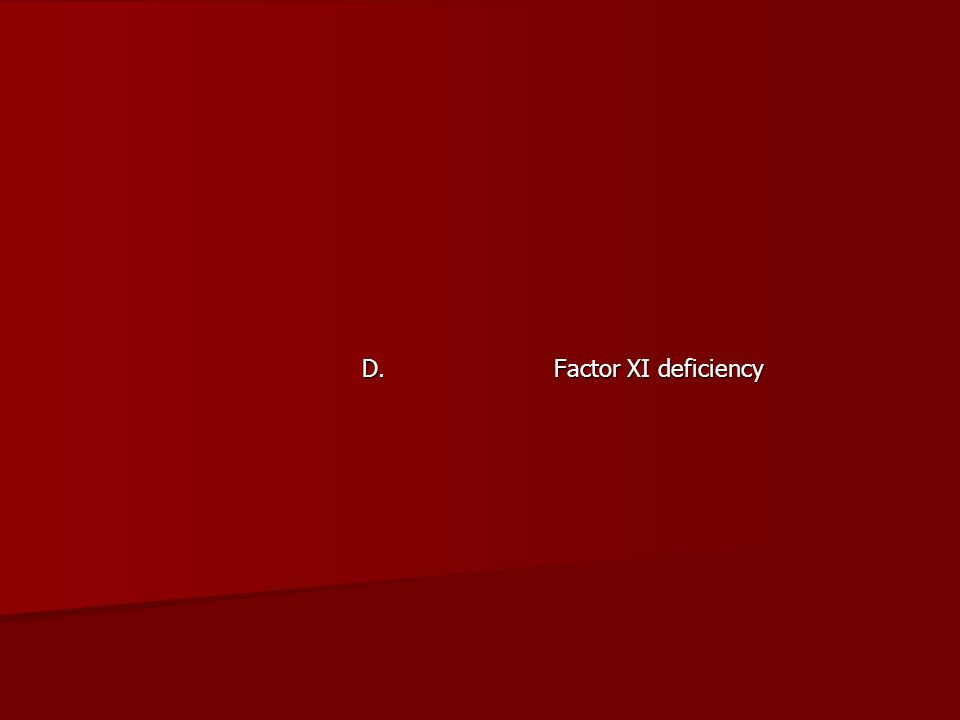 D. Factor XI deficiency