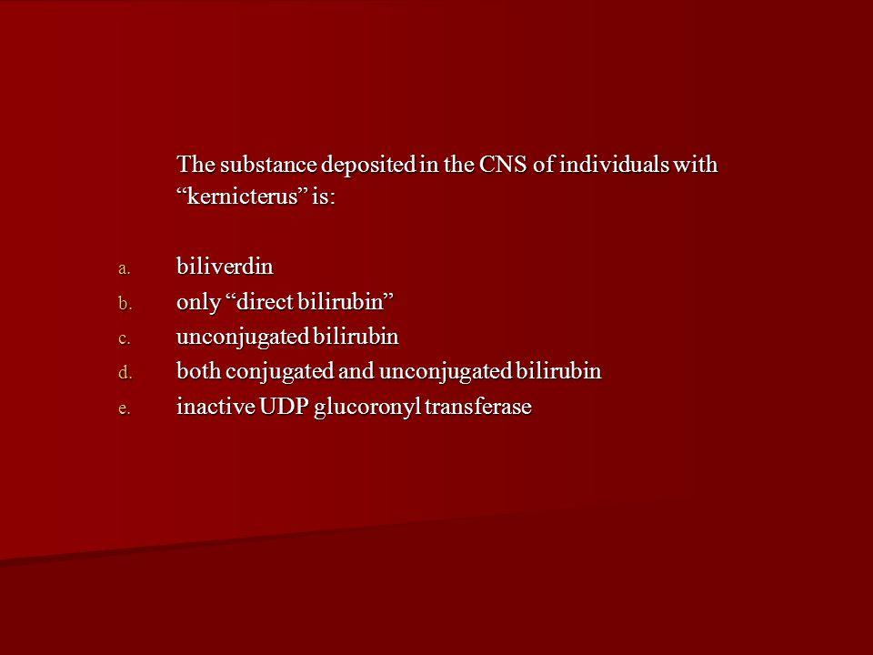 The substance deposited in the CNS of individuals with kernicterus is: