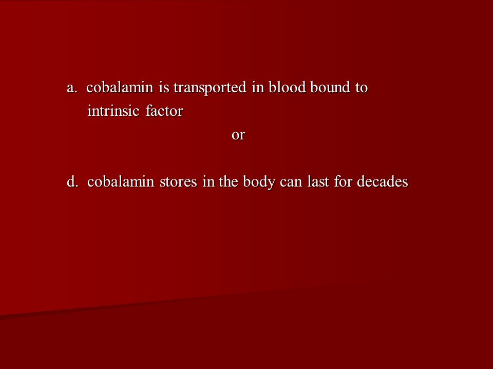 a. cobalamin is transported in blood bound to