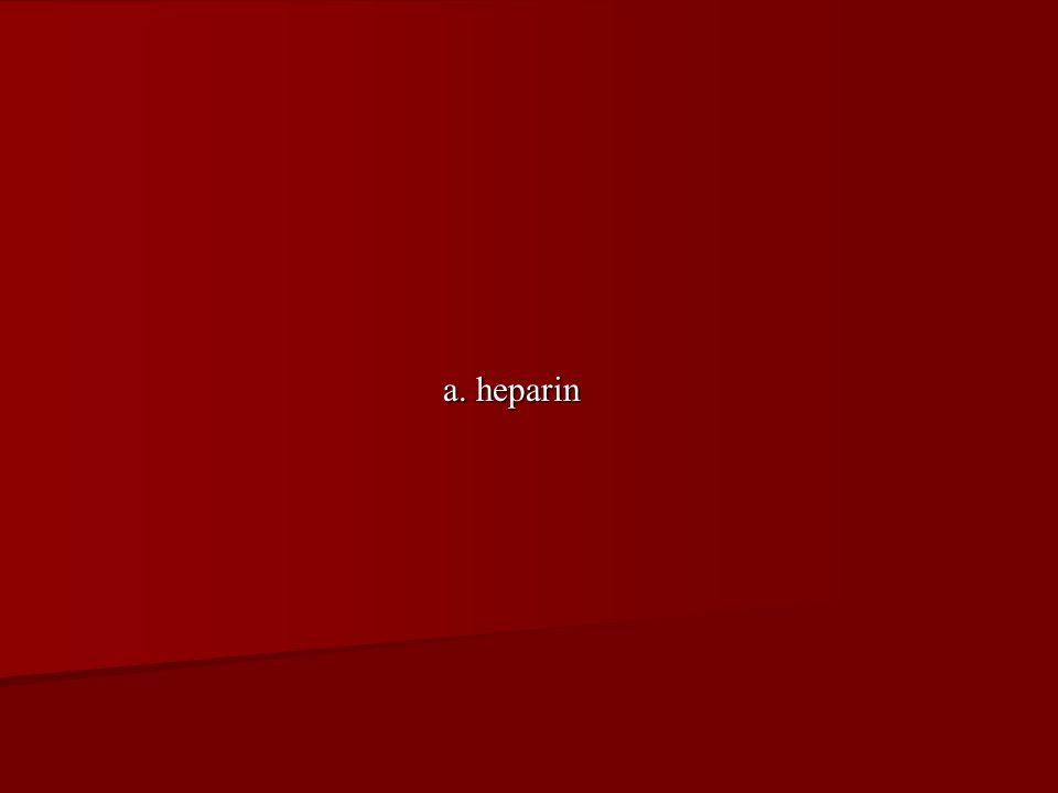 a. heparin