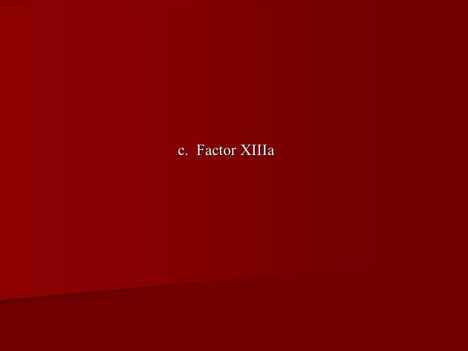 c. Factor XIIIa