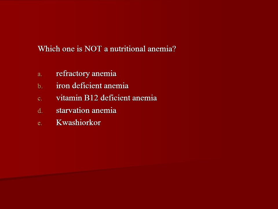 Which one is NOT a nutritional anemia