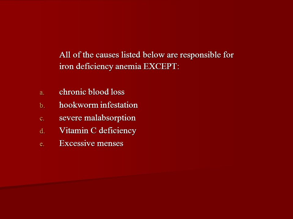 All of the causes listed below are responsible for iron deficiency anemia EXCEPT: