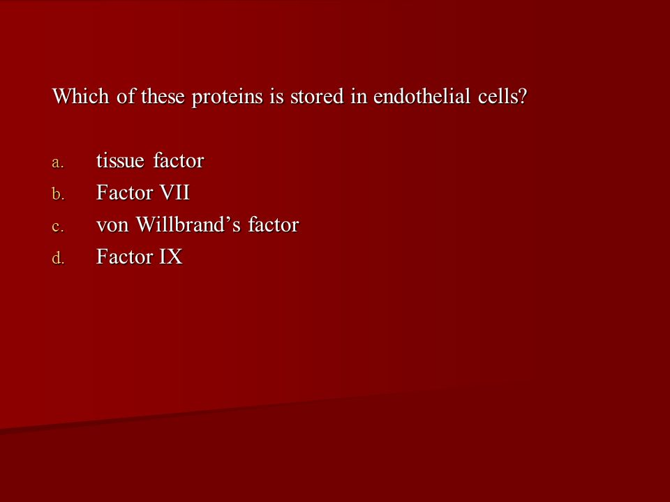 Which of these proteins is stored in endothelial cells
