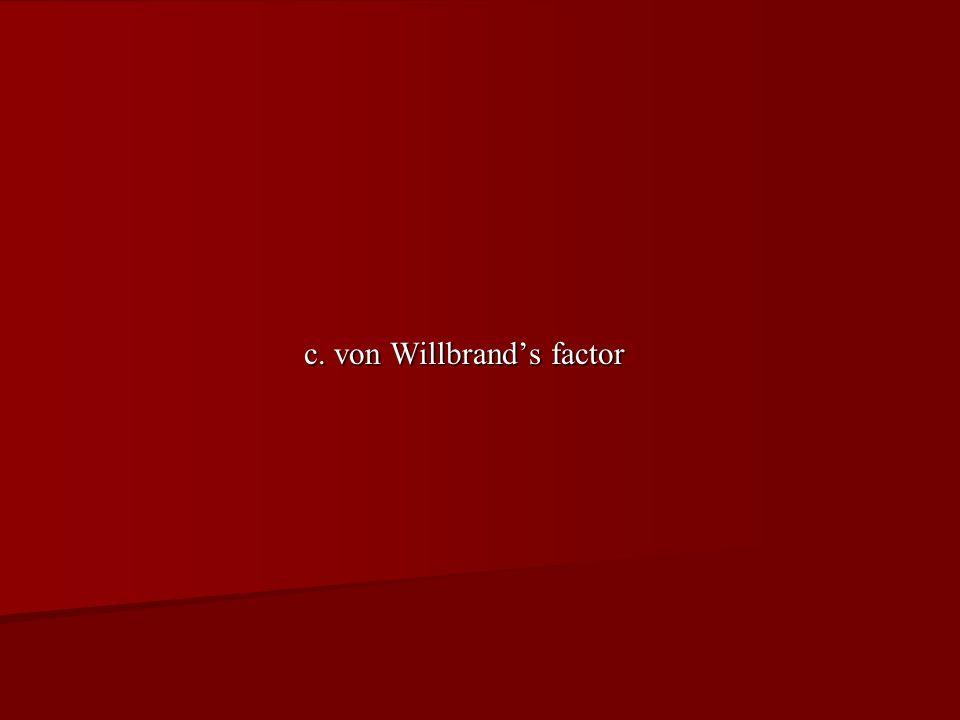 c. von Willbrand's factor