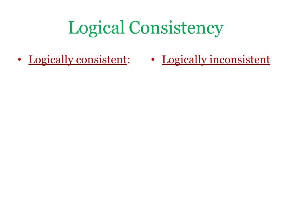 logic and logically consistent manner Adj marked by an orderly, logical, and aesthetically consistent relation of  adj  capable of thinking and expressing yourself in a clear and consistent manner.