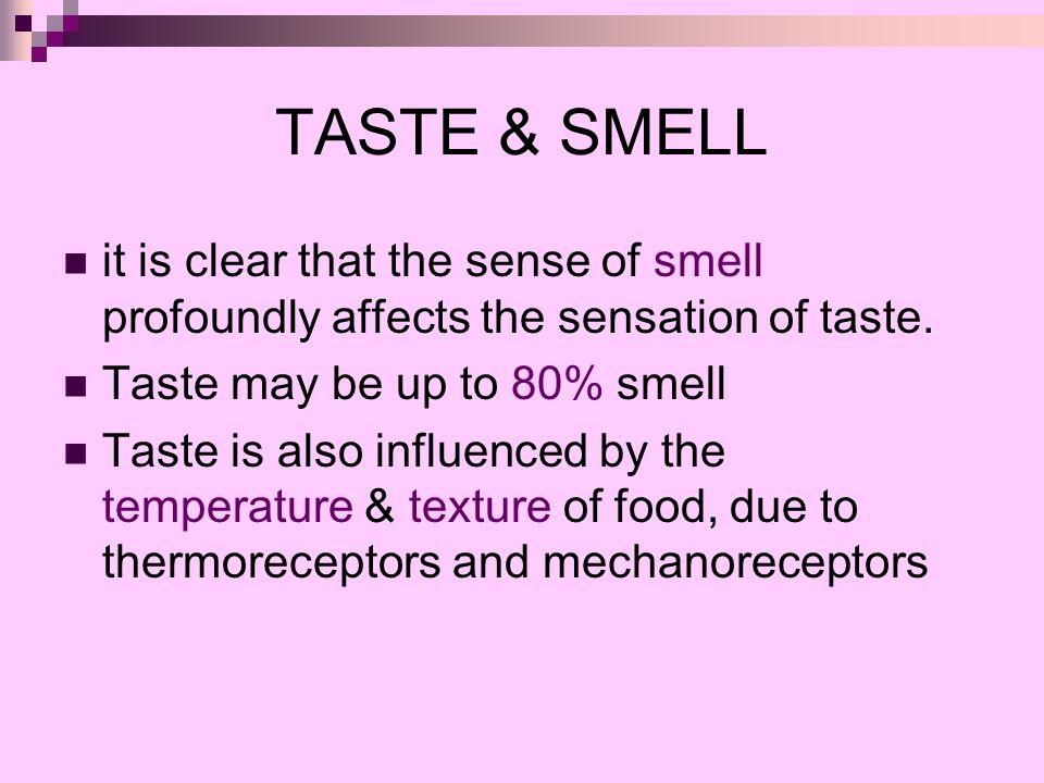 how smell affects taste Synaesthesia is a crossover between senses a color might have a taste associated with it the best answer is at how color affects taste and smell.