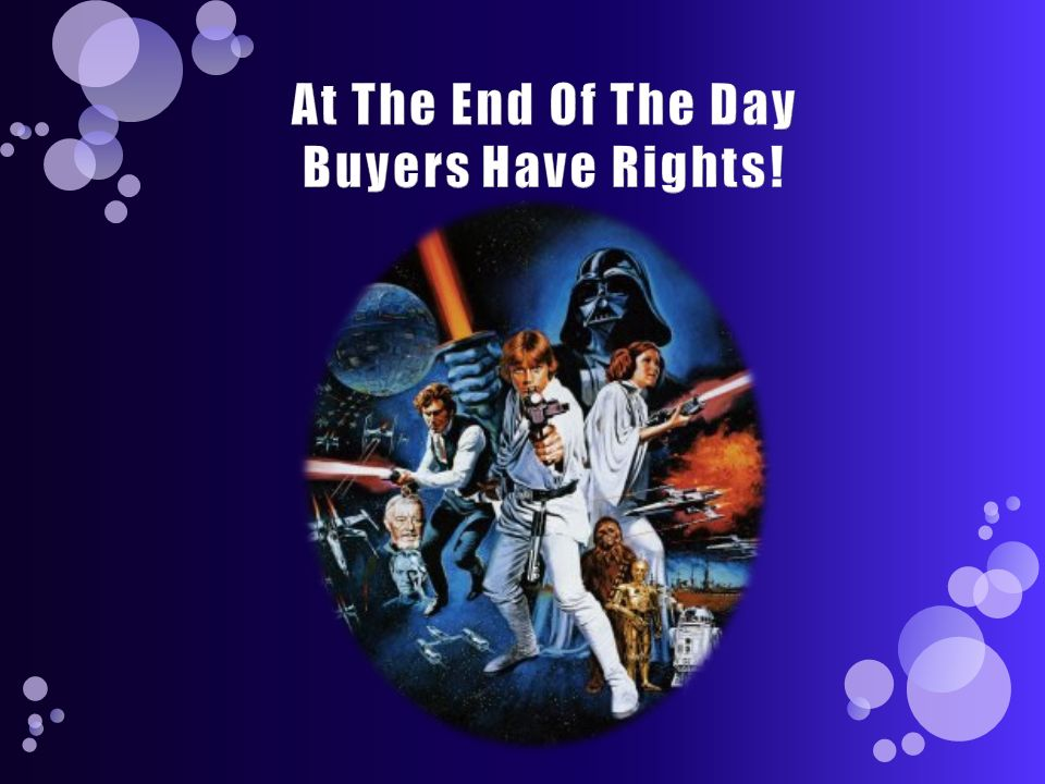 At The End Of The Day Buyers Have Rights!