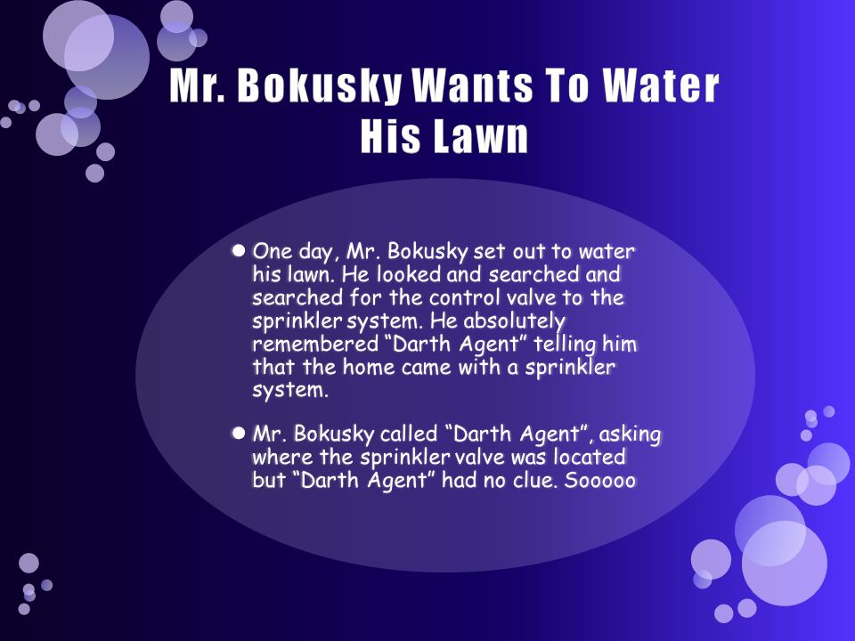 Mr. Bokusky Wants To Water His Lawn