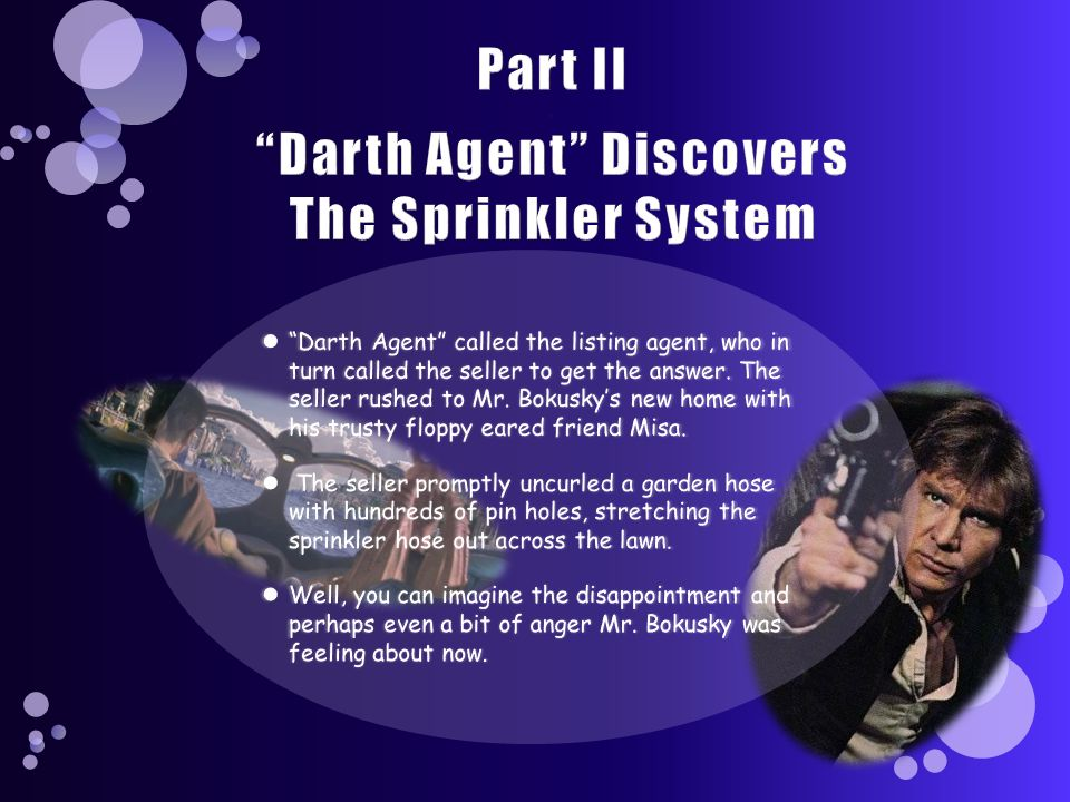 Part II . Darth Agent Discovers The Sprinkler System