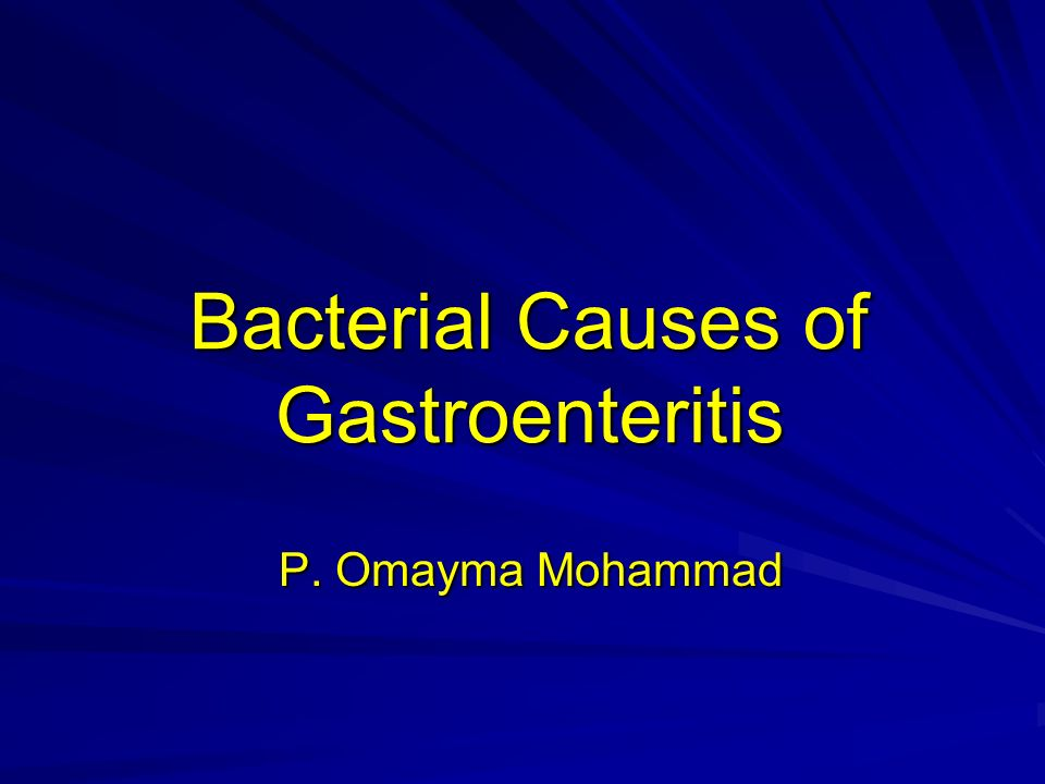 bacterial causes of gastroenteritis ppt video online