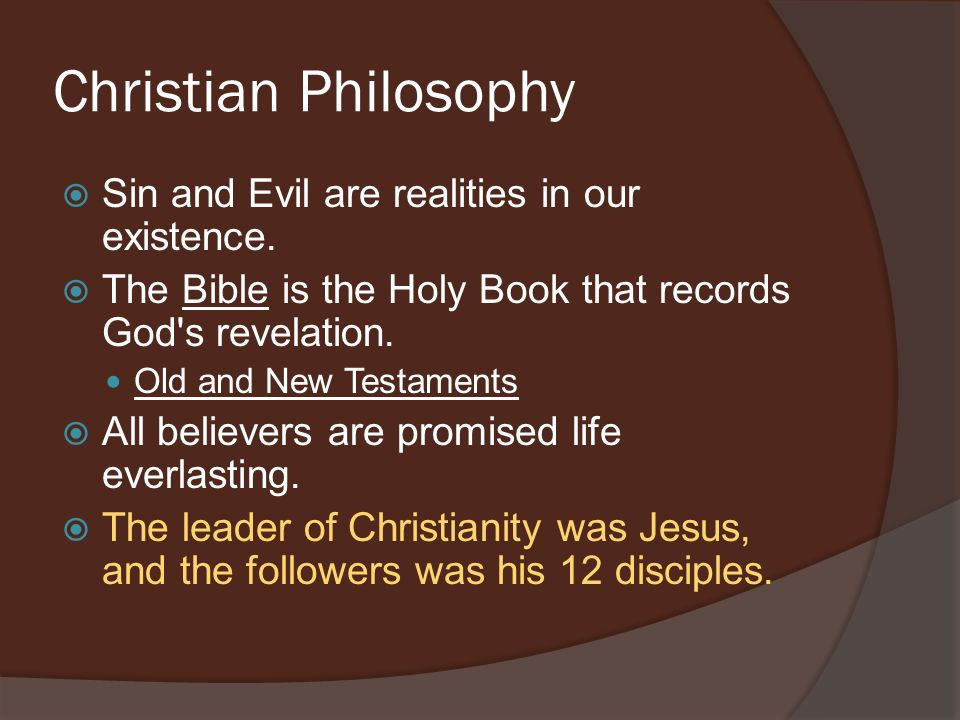 Christian Philosophy Sin and Evil are realities in our existence.