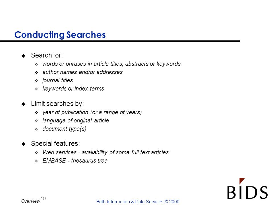 Conducting Searches Search for: Limit searches by: Special features: