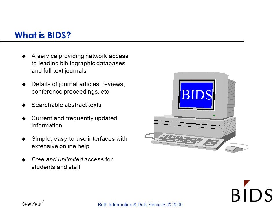 What is BIDS A service providing network access to leading bibliographic databases and full text journals.