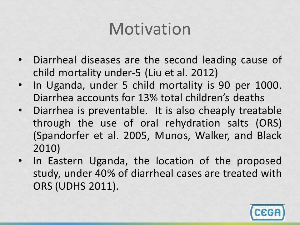 Motivation Diarrheal diseases are the second leading cause of child mortality under-5 (Liu et al. 2012)