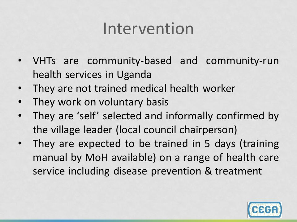 Intervention VHTs are community-based and community-run health services in Uganda. They are not trained medical health worker.