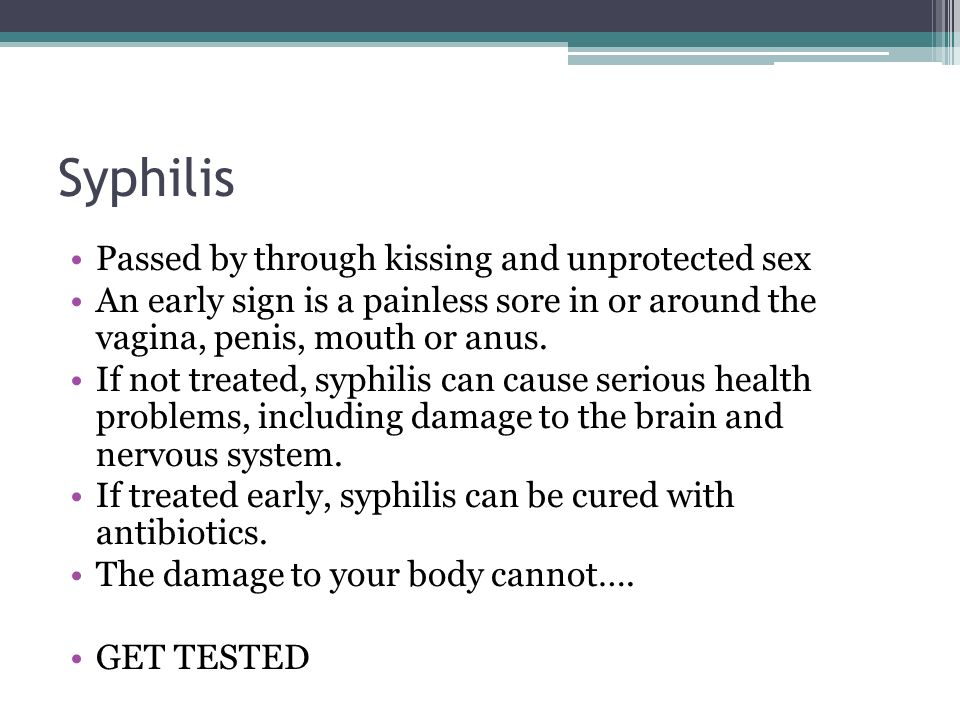 Syphilis Passed by through kissing and unprotected sex