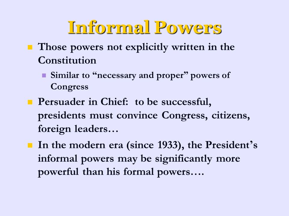 Formal and Informal powers of congress and the U.S president Essay