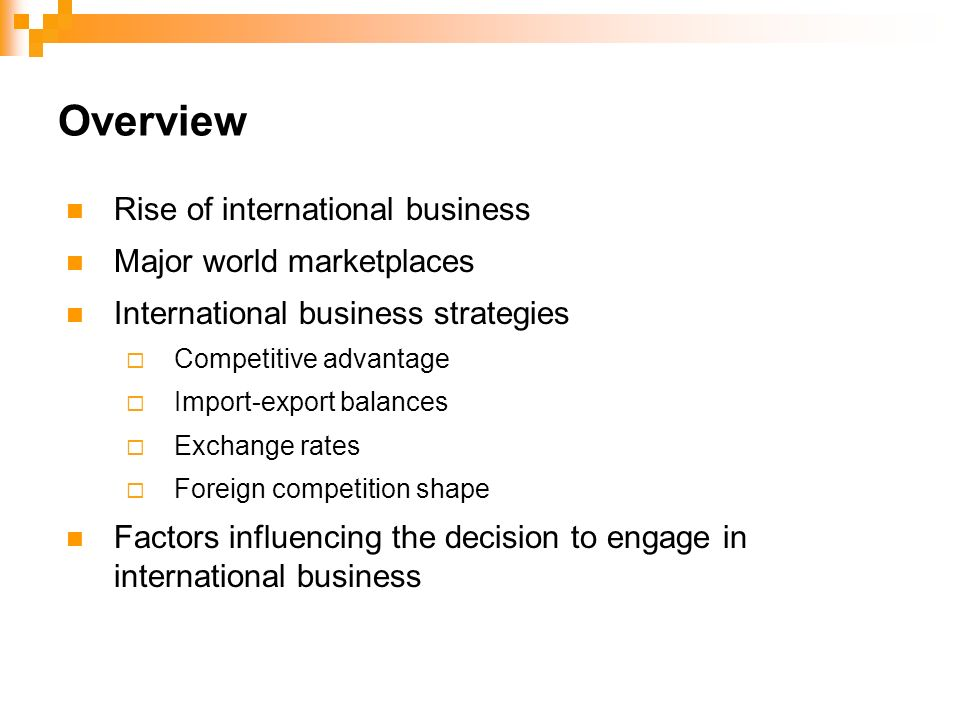 international business overview Careers in international business are diverse and incorporate many of the different functional disciplines in business whether it is accounting, economics, finance, management, marketing, or supply chain management, international business is an integral part of these functions in today's global marketplace.